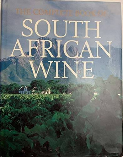 The Complete Book of South African Wine: Kench , John & Hands , Phyllis & Hughes , David