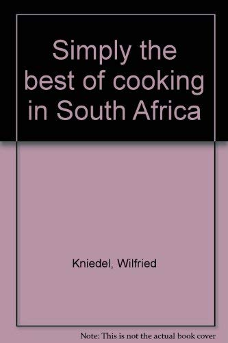 9780869771518: Simply The Best Of Cooking In South Africa