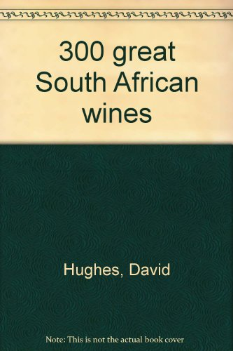 9780869771907: 300 great South African wines