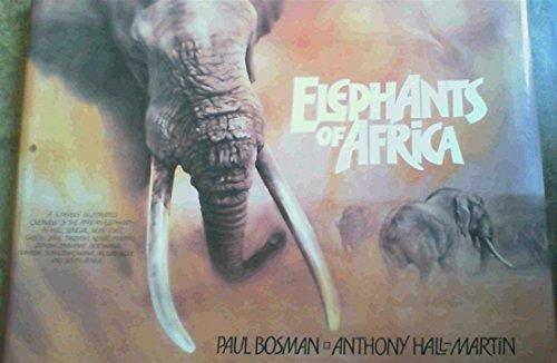 Elephants of Africa: Hall-Martin, Anthony; Paul Bosman