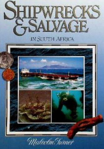 Shipwrecks & Salvage in South Africa: Turner, Malcolm