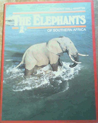 9780869775134: The Elephants of Southern Africa