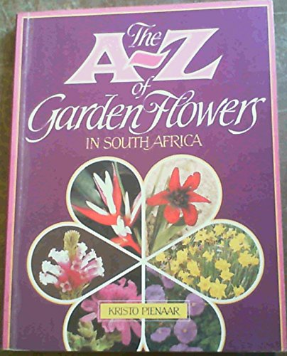 Marvellous The Az Of Garden Flowers In South Africa By Pienaar Kristo  With Exquisite The Az Of Garden Flowers In South Africa Pienaar Kristo With Astonishing Macintosh Garden Also Covent Garden Things To Do In Addition Wood Chips Garden And Port Authority Bus To Jersey Gardens Mall As Well As Plastic Garden Shed Additionally How To Sharpen Garden Tools From Abebookscom With   Exquisite The Az Of Garden Flowers In South Africa By Pienaar Kristo  With Astonishing The Az Of Garden Flowers In South Africa Pienaar Kristo And Marvellous Macintosh Garden Also Covent Garden Things To Do In Addition Wood Chips Garden From Abebookscom