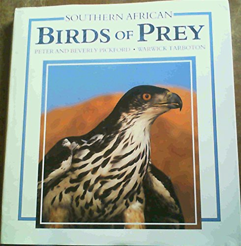 Southern African Birds of Prey: Pickford, Peter and Beverly