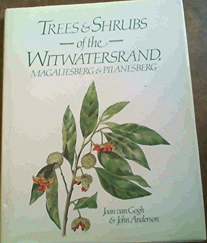 9780869777190: Trees & shrubs of the Witwatersrand, Magaliesberg & Pilanesberg