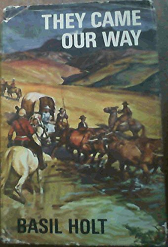 THEY CAME OUR WAY-HISTORIC TALES OF THE OLD CAPE COLONY