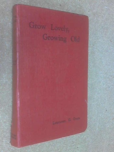 Grow Lovely, Growing Old: Green, Lawrence G.