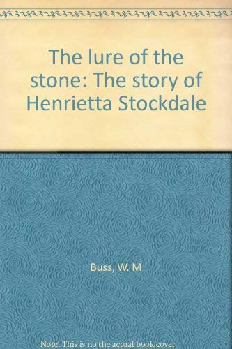 9780869781371: The lure of the stone: The story of Henrietta Stockdale