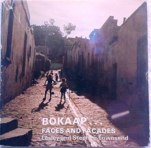 Bokaap Faces and Facades: A Record of: Townsend, Lesley;Townsend, Stephen