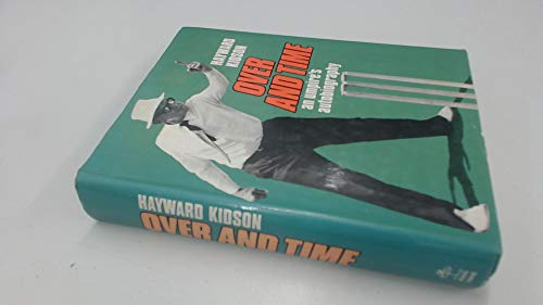 OVER AND TIME : AN UMPIRE'S AUTOBIOGRAPHY: KIDSON , HAYWARD: