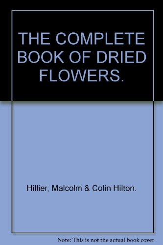 9780869783498: THE COMPLETE BOOK OF DRIED FLOWERS.