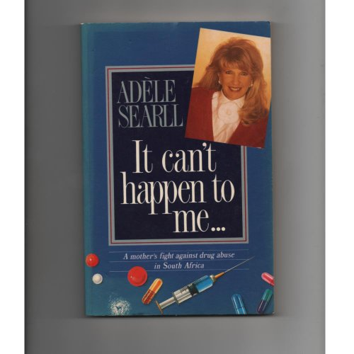 It can't happen to me--: A mother's: Adele Searll