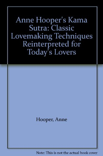 9780869786116: Anne Hooper's Kama Sutra: Classic Lovemaking Techniques Reinterpreted for Today's Lovers