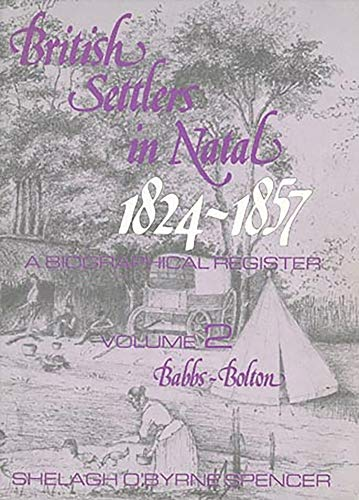 9780869803516: British Settlers in Natal 1824-1857 Vol. 2: A Biographical Register (Babbs-Bolton)