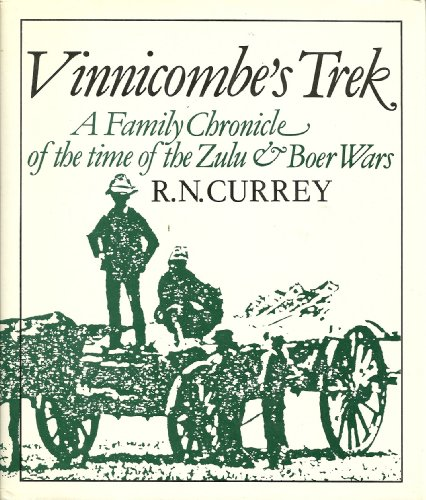 Vinnicombes Trek. Son of Natal, Stepson of Transvaal, 1854-1932.: R. N. Curry.