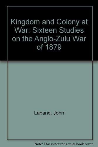 Kingdom And Colony At War: Laband, John;Thompson, P. S.