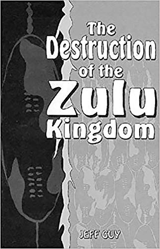 9780869808924: The Destruction of the Zulu Kingdom: