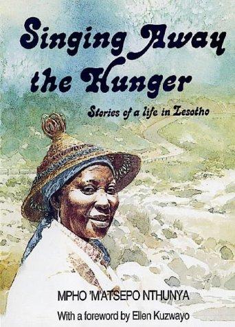 Singing Away the Hunger : Stories from: Mpho M'atsepo Nthunya