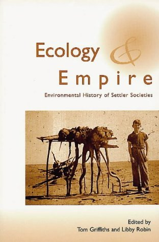 9780869809372: Ecology and Empire: Environmental History of Settler Societies