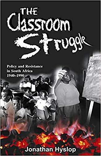 9780869809525: Classroom Struggle: Policy and Resistance in South Africa 1940-1990