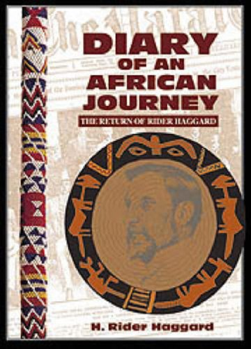 Diary of an African Journey: The Return of Rider Haggard (Paperback): H. Rider Haggard