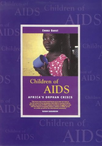 9780869809921: Children of AIDS: Africa's Orphan Crisis