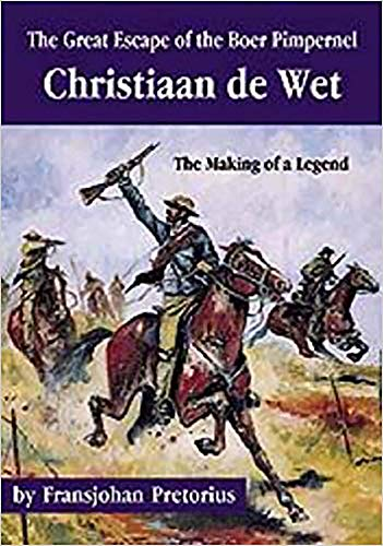 9780869809945: The Great Escape of the Boer Pimpernel: Christiaan De Wet - the Making of a Legend