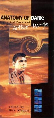 9780869819104: Anatomy of Dark: Collected Poems of Arthur Nortjie