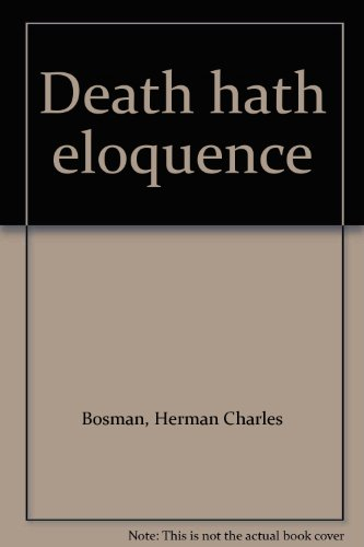 Death Hath Eloquence: Herman Charles Bosman Edited By Aegidius Jean Blignaut