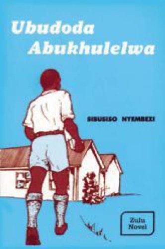 9780869856734: Ubudoda Abukhulelwa (One Does Not Have to Be Old to Do Manly Deeds): Zulu Novel