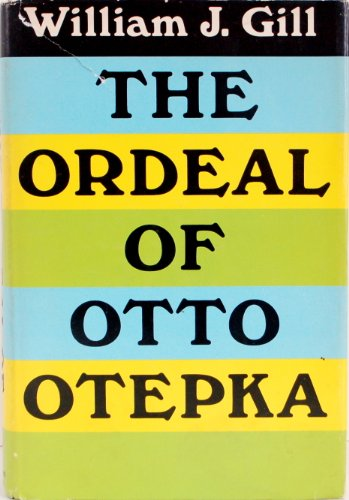 ORDEAL OF OTTO OTEPKA, THE