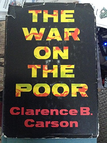 The War On the Poor: Carson, Clarence Buford