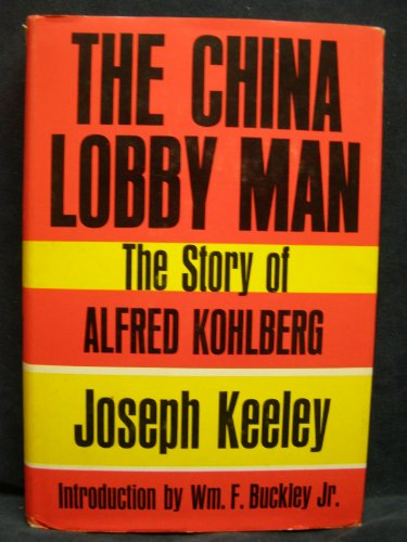 9780870000638: The China lobby man;: The story of Alfred Kohlberg,