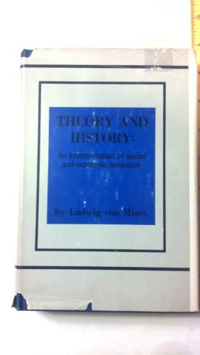 9780870000706: Theory and History: An interpretation of social and economic evolution