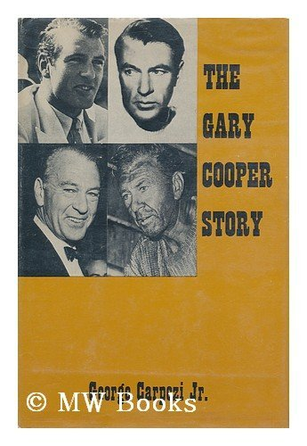 The Gary Cooper Story (First Edition): Cooper, Gary] Carpozi, Jr.