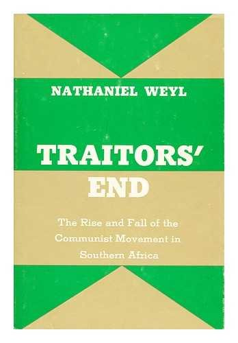 9780870000829: Traitors' End: The Rise and Fall of the Communist Movement in Southern Africa