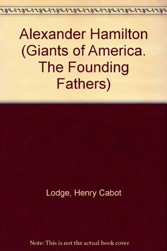 9780870000881: Alexander Hamilton (Giants of America. The Founding Fathers)