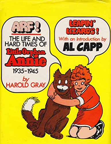 Arf! The Life and Hard Times of Little Orphan Annie, 1935-1945: Gray, Harold
