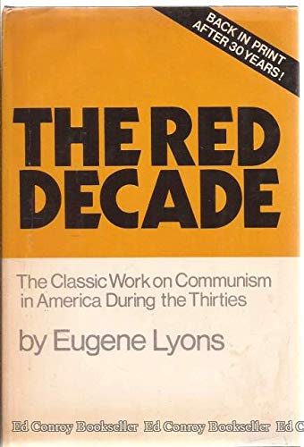 9780870001147: The red decade;: The classic work on communism in America during the thirties