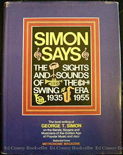 Simon Says: The Sights and Sounds of the Swing Era, 1935-1955: Simon, George Thomas