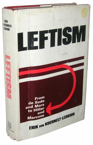 9780870001437: Leftism: from de Sade and Marx to Hitler and Marcuse