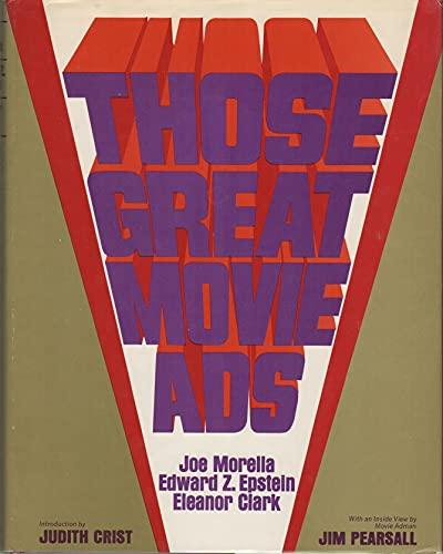 Those Great Movie Ads: Morella, Joe;Clark, Eleanor;Epstein, Edward Z.