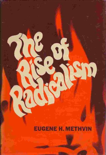 9780870001581: The rise of radicalism;: The social psychology of messianic extremism