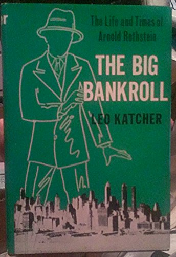 9780870001659: The Big bankroll;: The life and times of Arnold Rothstein
