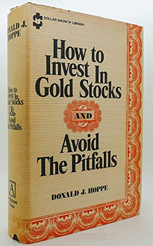 How to invest in gold stocks and avoid the pitfalls: Hoppe, Donald J