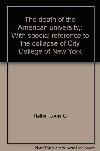 9780870001857: The death of the American university,: With special reference to the collapse of City College of New York
