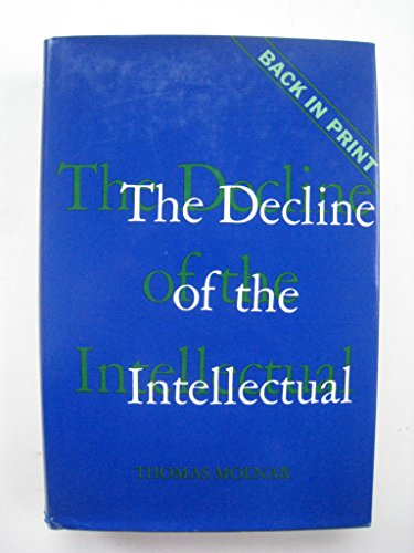 The decline of the intellectual: Molnar, Thomas Steven