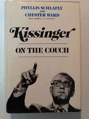 Kissinger, On the Couch: Schlafly, Phyllis/Ward, Chester