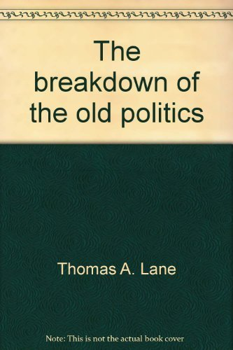 The Breakdown of the Old Politics