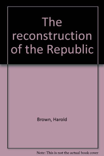 9780870002304: The reconstruction of the Republic